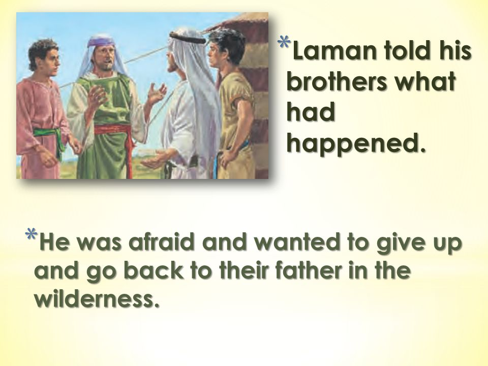 Laman told his brothers what had happened.