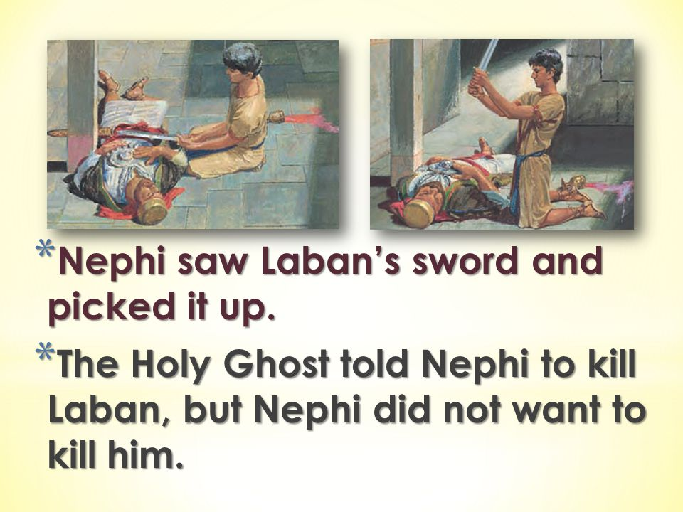 Nephi saw Laban's sword and picked it up.