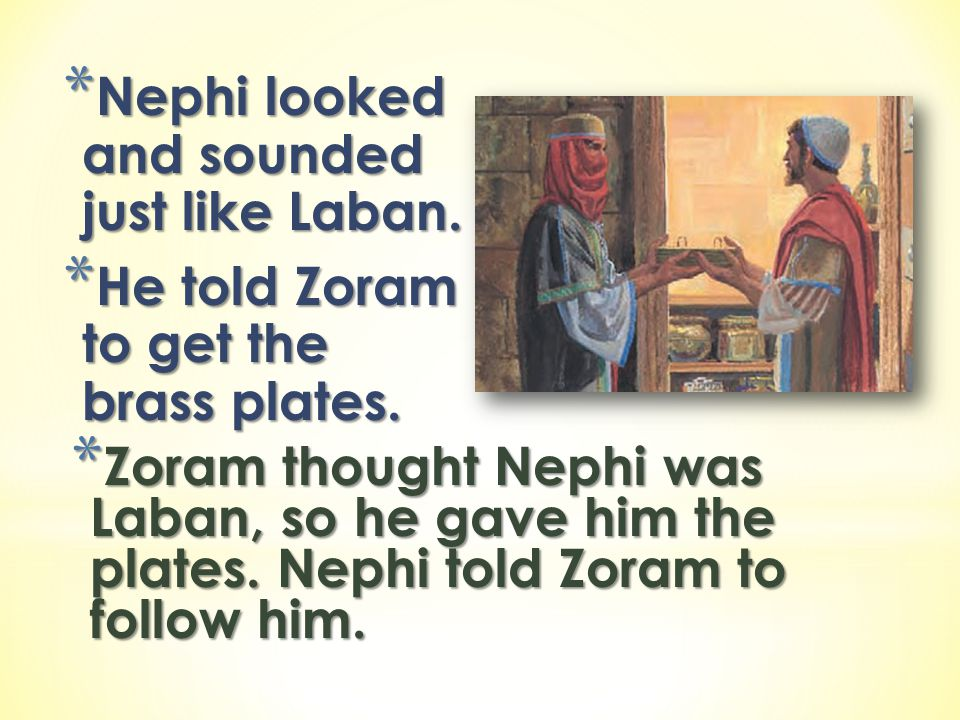 Nephi looked and sounded just like Laban.