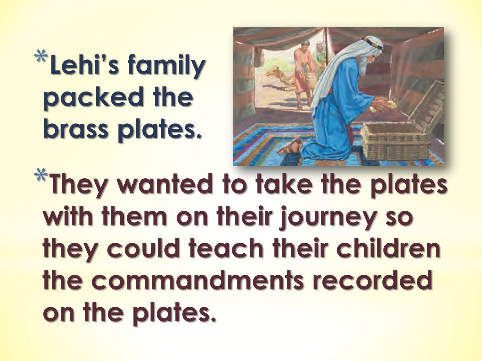 Lehi's family packed the brass plates.