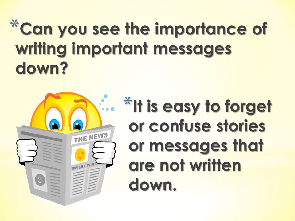 Can you see the importance of writing important messages down