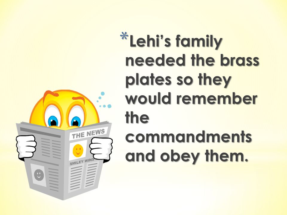 Lehi's family needed the brass plates so they would remember the commandments and obey them.