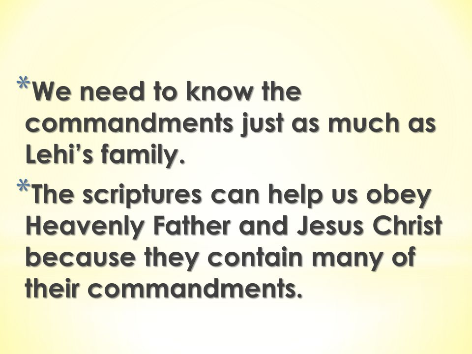 We need to know the commandments just as much as Lehi's family.