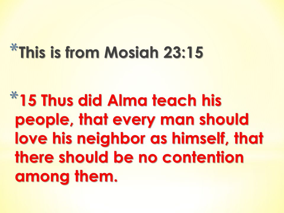 This is from Mosiah 23:15