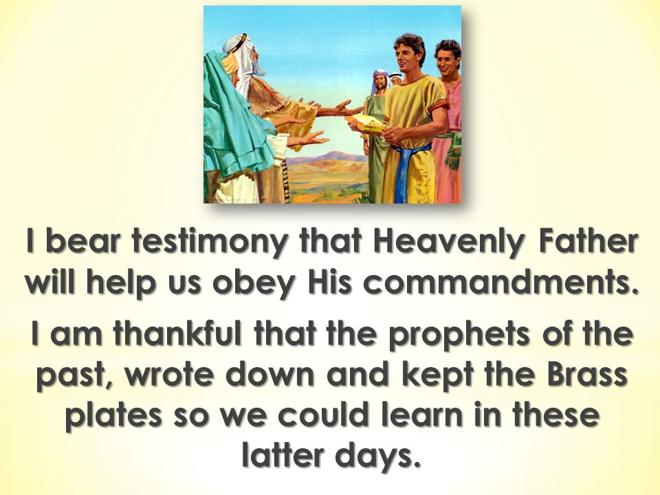 I bear testimony that Heavenly Father will help us obey His commandments.