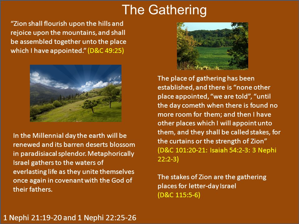 The Gathering 1 Nephi 21:19-20 and 1 Nephi 22:25-26
