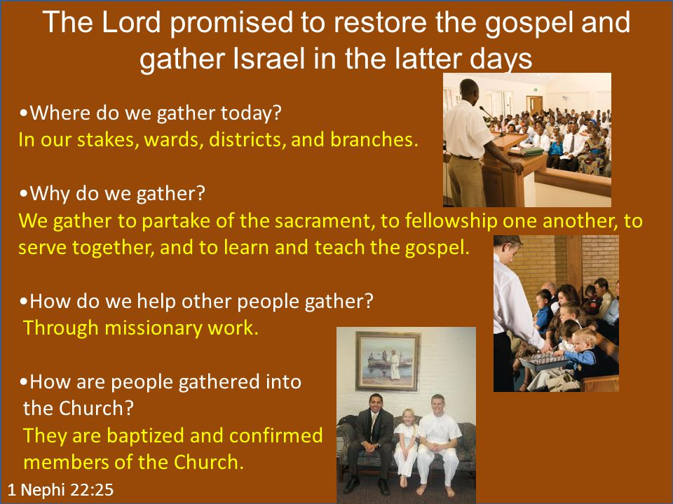 The Lord promised to restore the gospel and gather Israel in the latter days