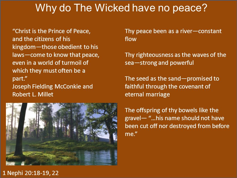 Why do The Wicked have no peace