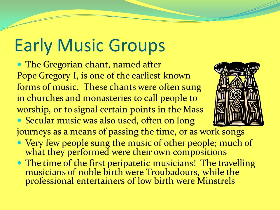 Early Music Groups The Gregorian chant, named after