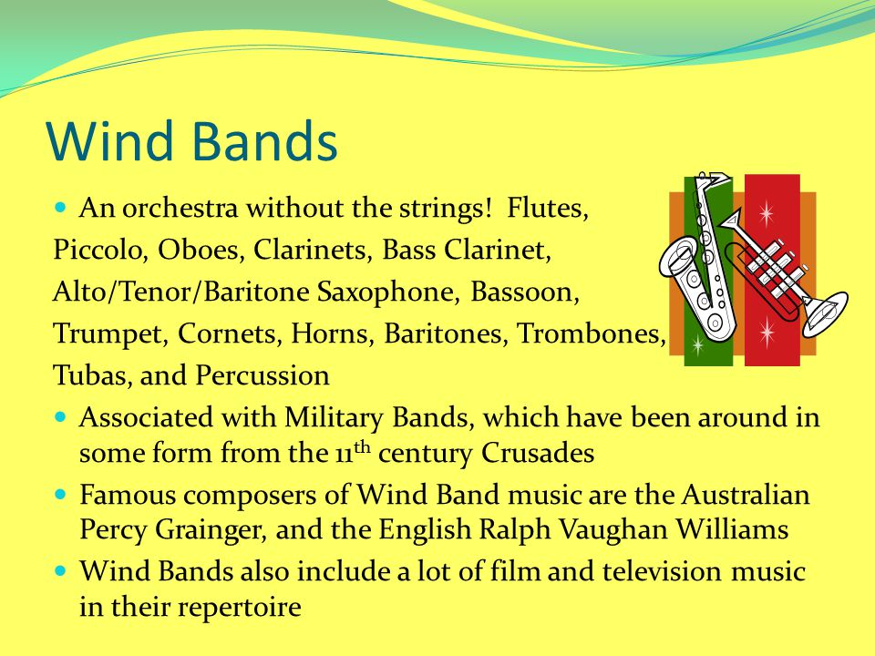 Wind Bands An orchestra without the strings! Flutes,