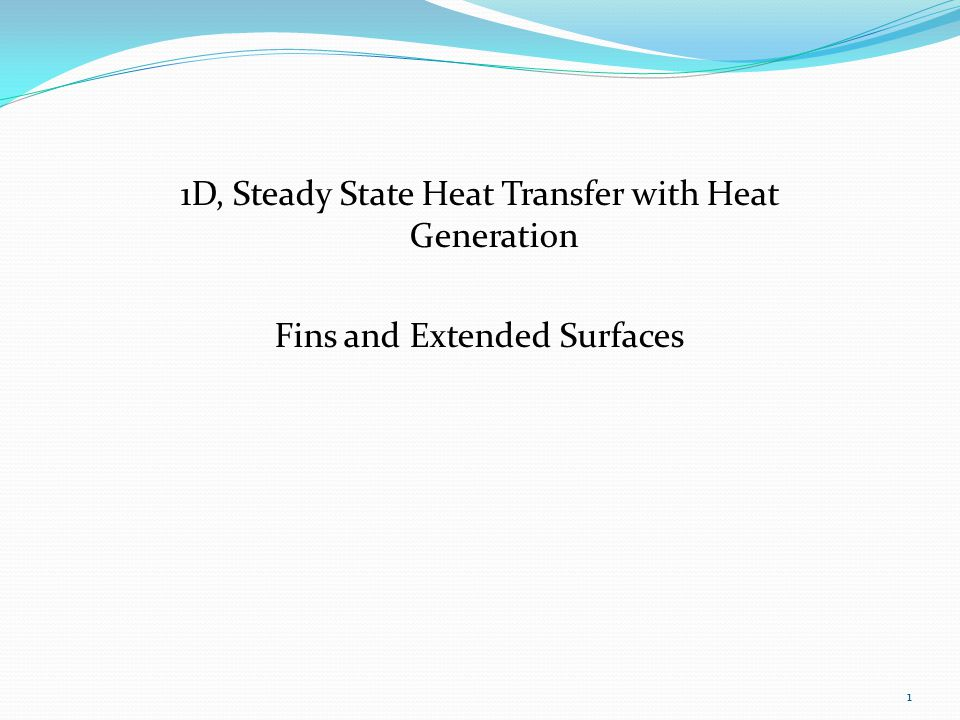 1D, Steady State Heat Transfer with Heat Generation Fins and Extended Surfaces