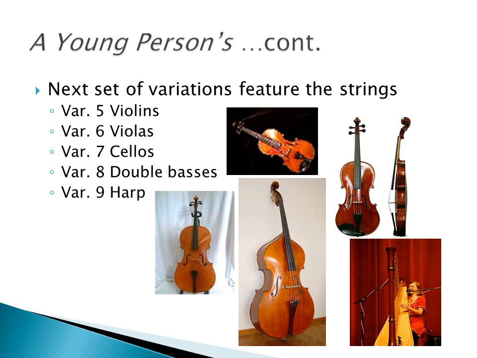 A Young Person's …cont. Next set of variations feature the strings