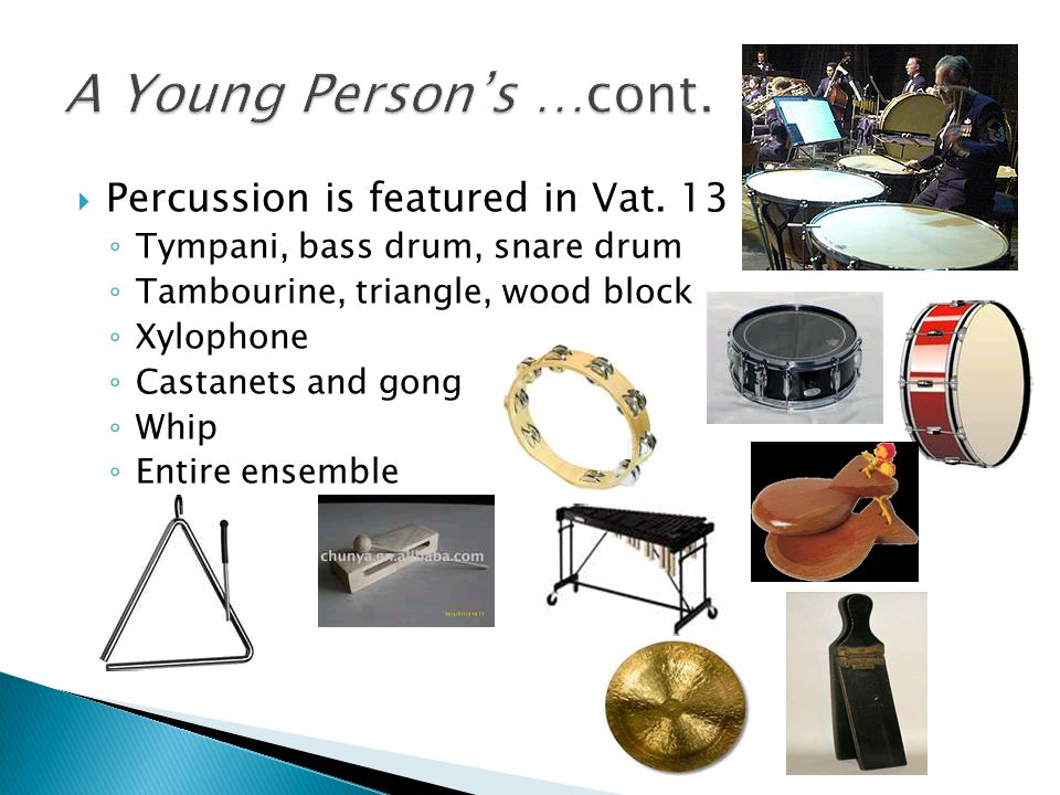 A Young Person's …cont. Percussion is featured in Vat. 13
