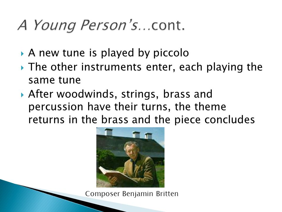 A Young Person's…cont. A new tune is played by piccolo