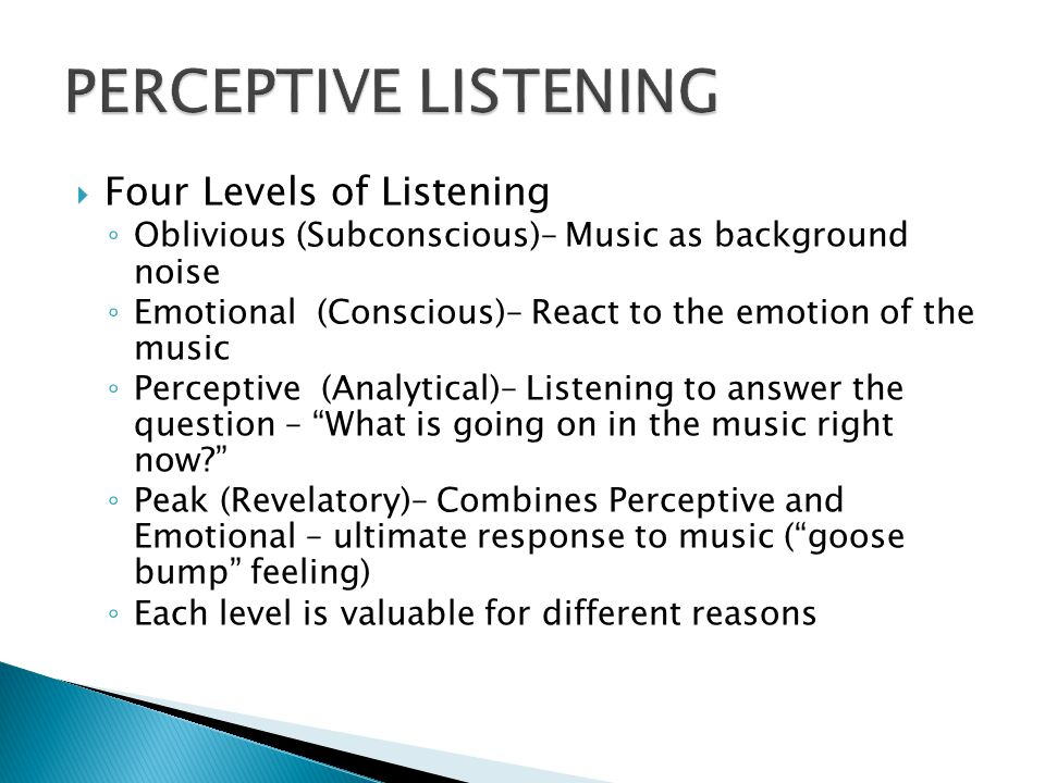 PERCEPTIVE LISTENING Four Levels of Listening