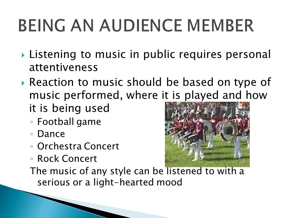 BEING AN AUDIENCE MEMBER