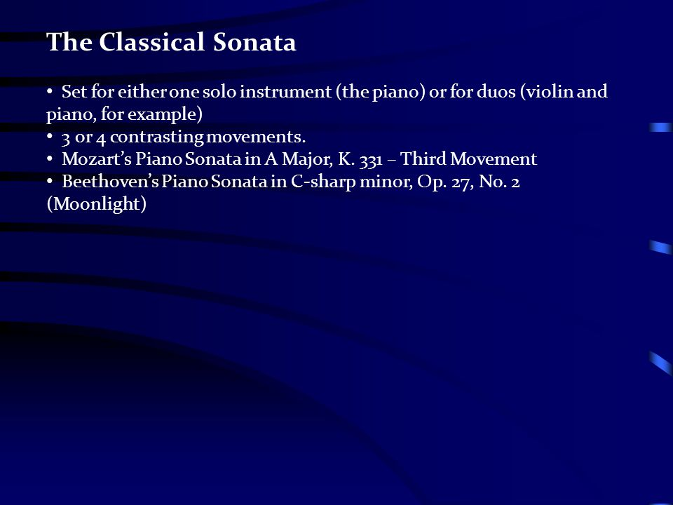 The Classical Sonata Set for either one solo instrument (the piano) or for duos (violin and piano, for example)