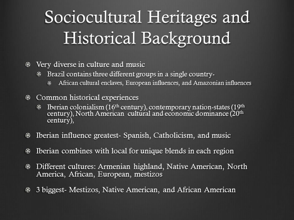 Sociocultural Heritages and Historical Background