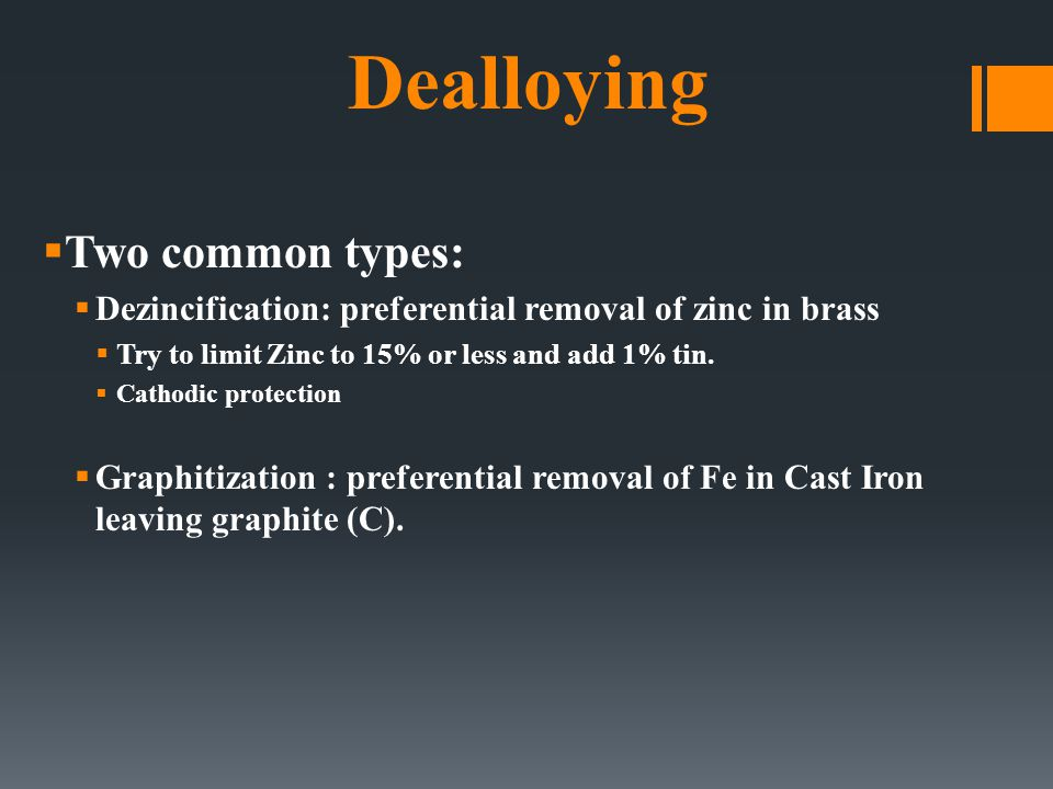 Dealloying Two common types: