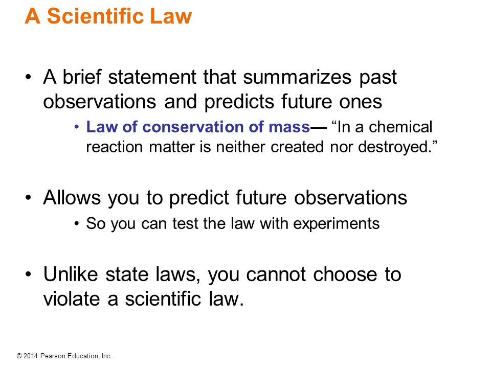 A Scientific Law A brief statement that summarizes past observations and predicts future ones.