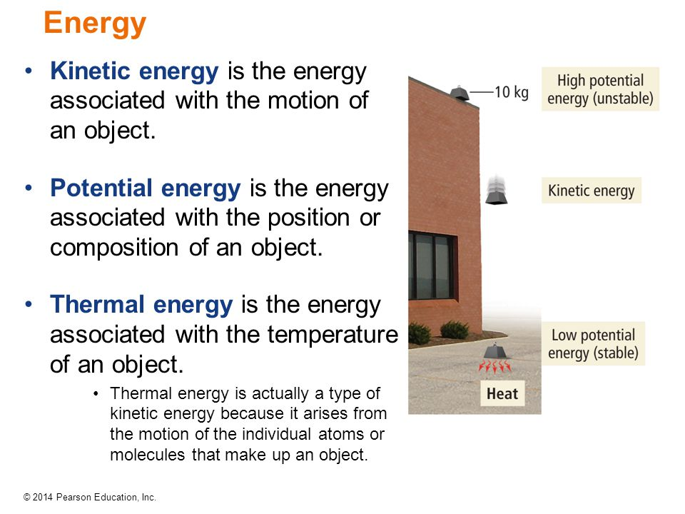Energy Kinetic energy is the energy associated with the motion of an object.