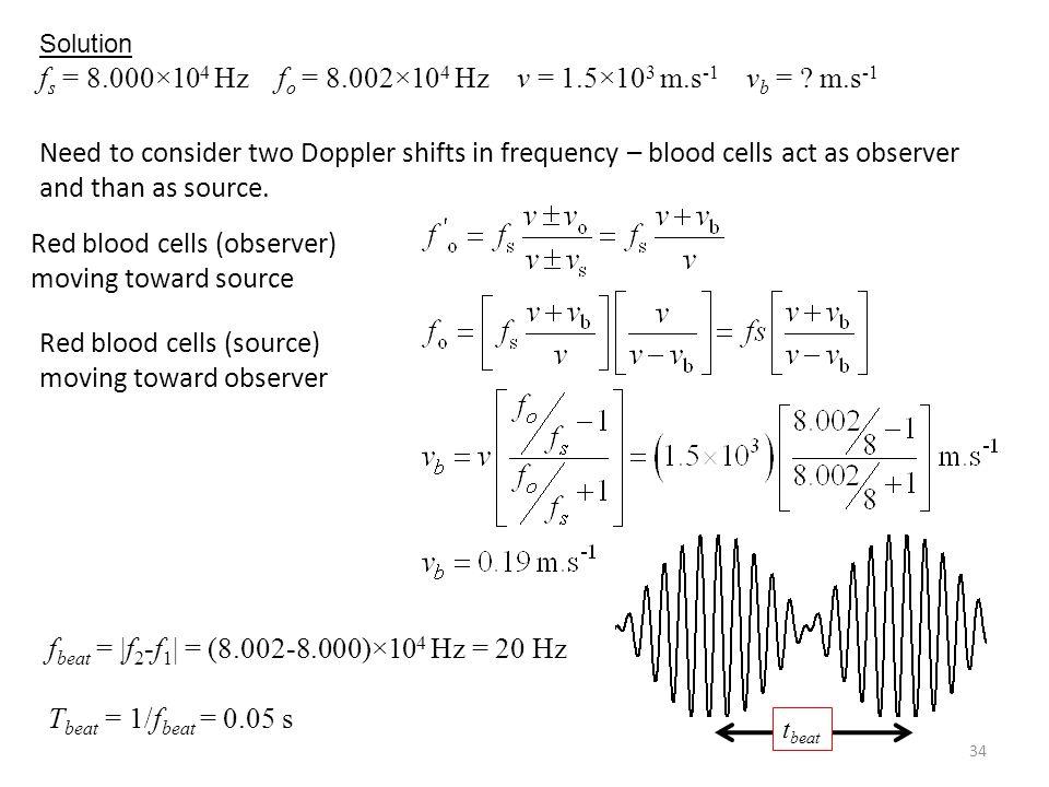 fs = 8.000×104 Hz fo = 8.002×104 Hz v = 1.5×103 m.s-1 vb = m.s-1