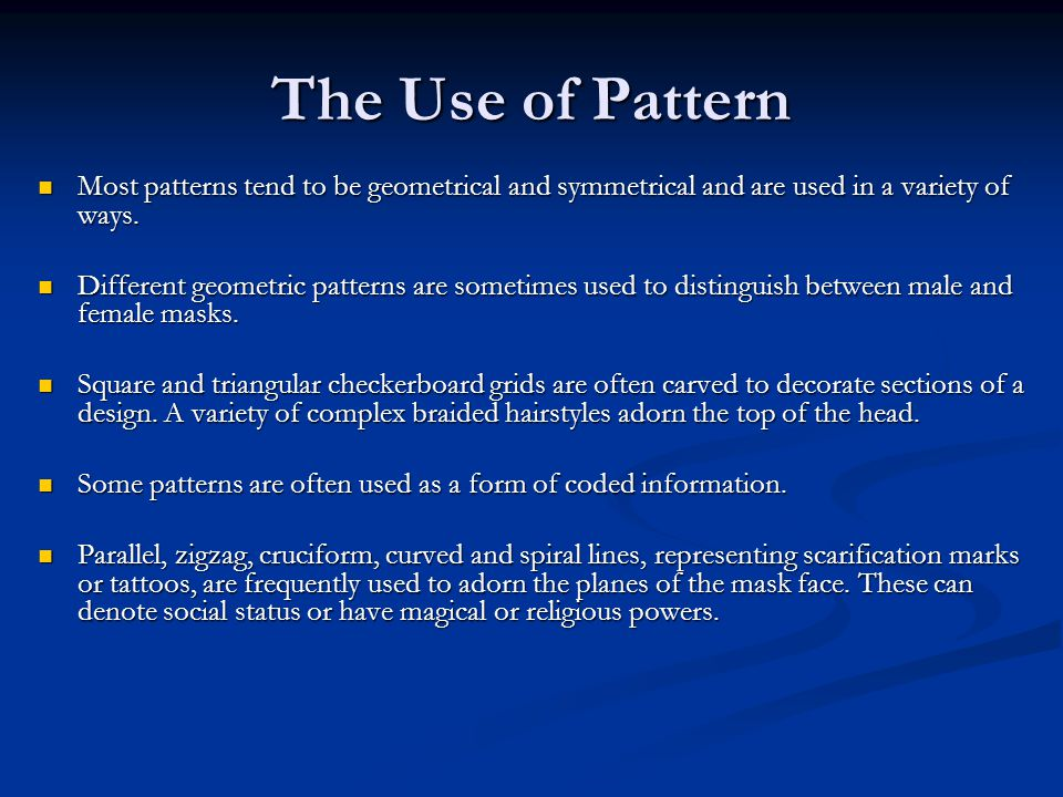 The Use of Pattern Most patterns tend to be geometrical and symmetrical and are used in a variety of ways.