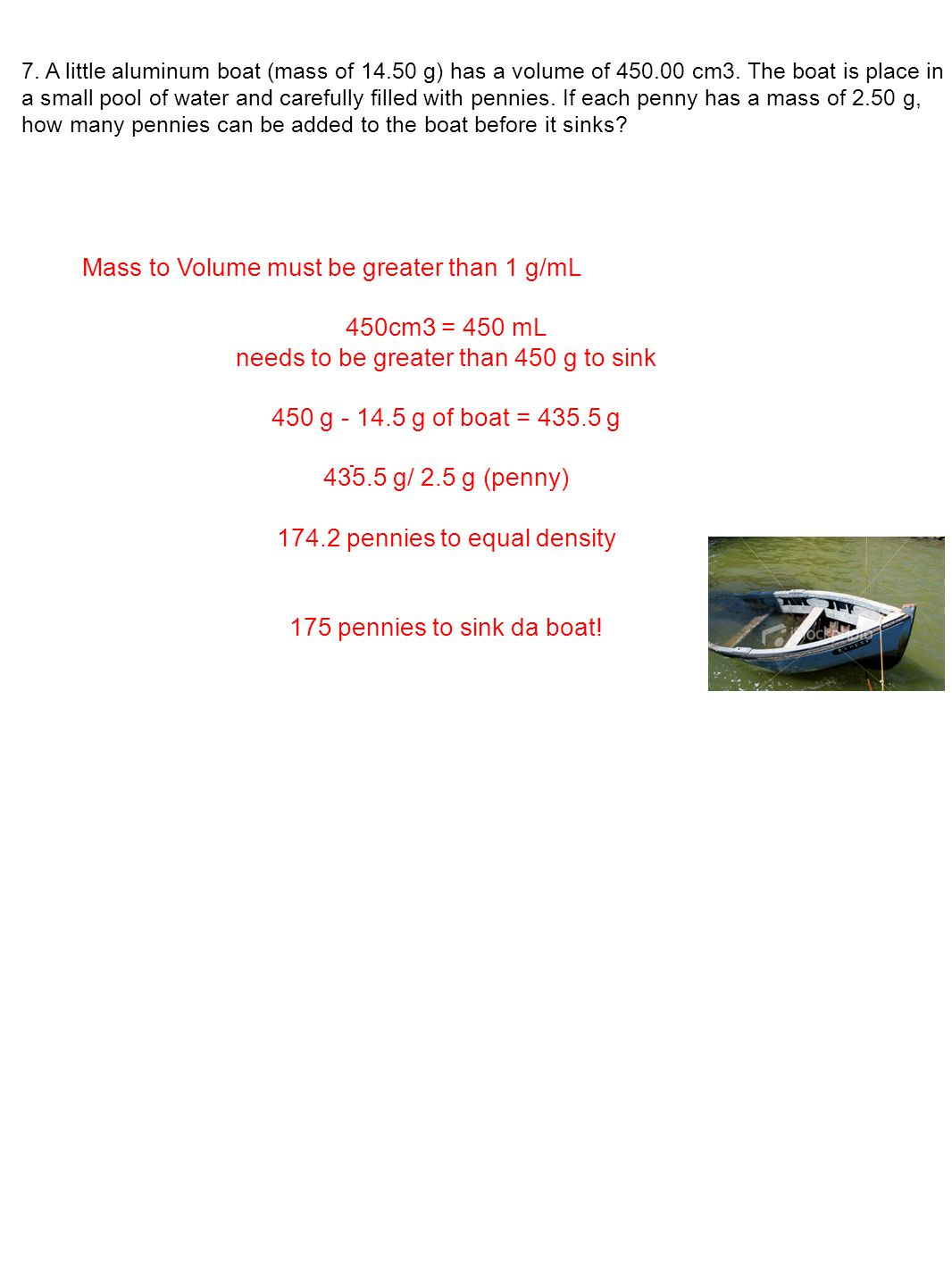 Mass to Volume must be greater than 1 g/mL 450cm3 = 450 mL
