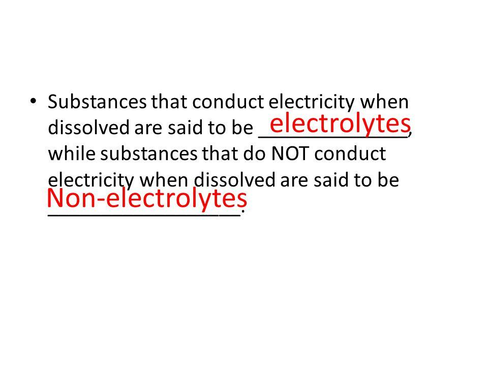 electrolytes Non-electrolytes