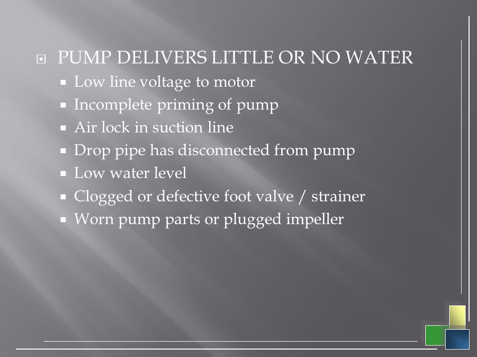 PUMP DELIVERS LITTLE OR NO WATER