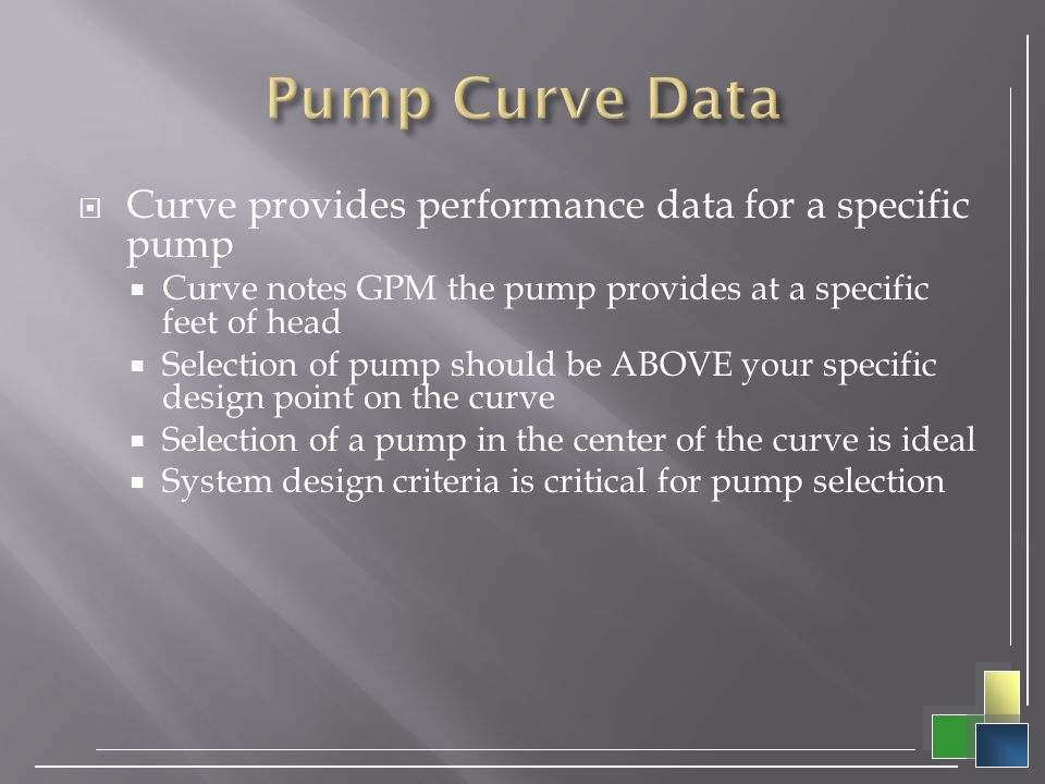 Pump Curve Data Curve provides performance data for a specific pump
