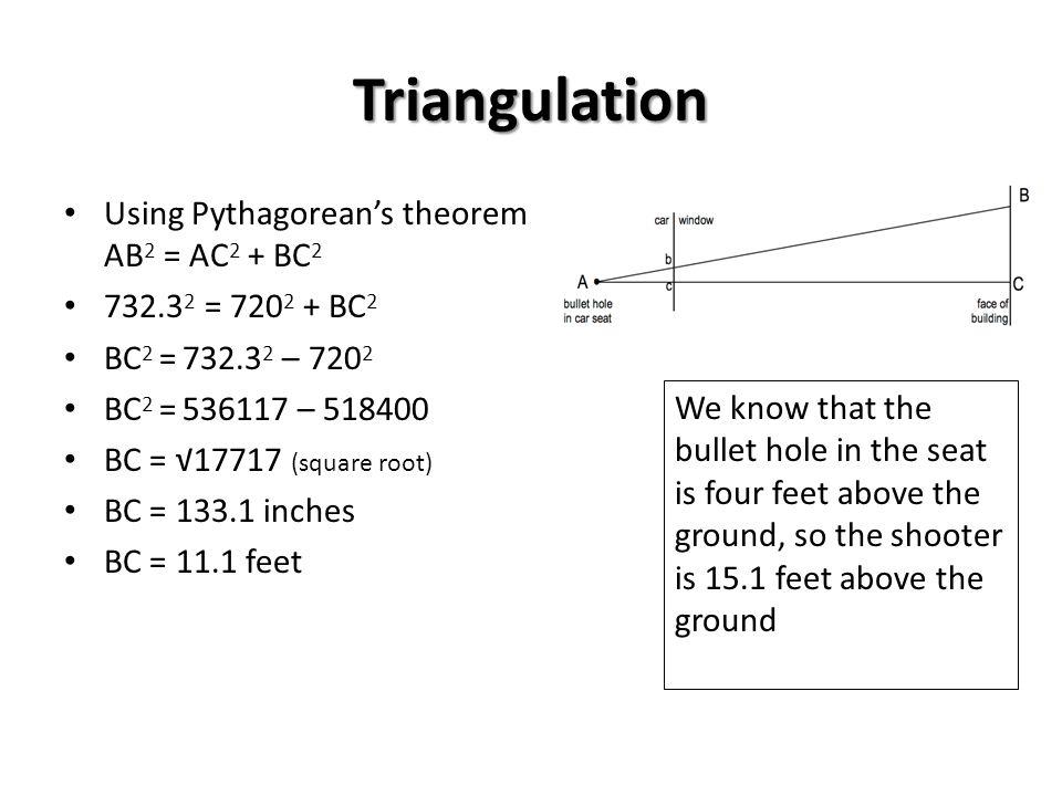 Triangulation Using Pythagorean's theorem AB2 = AC2 + BC2