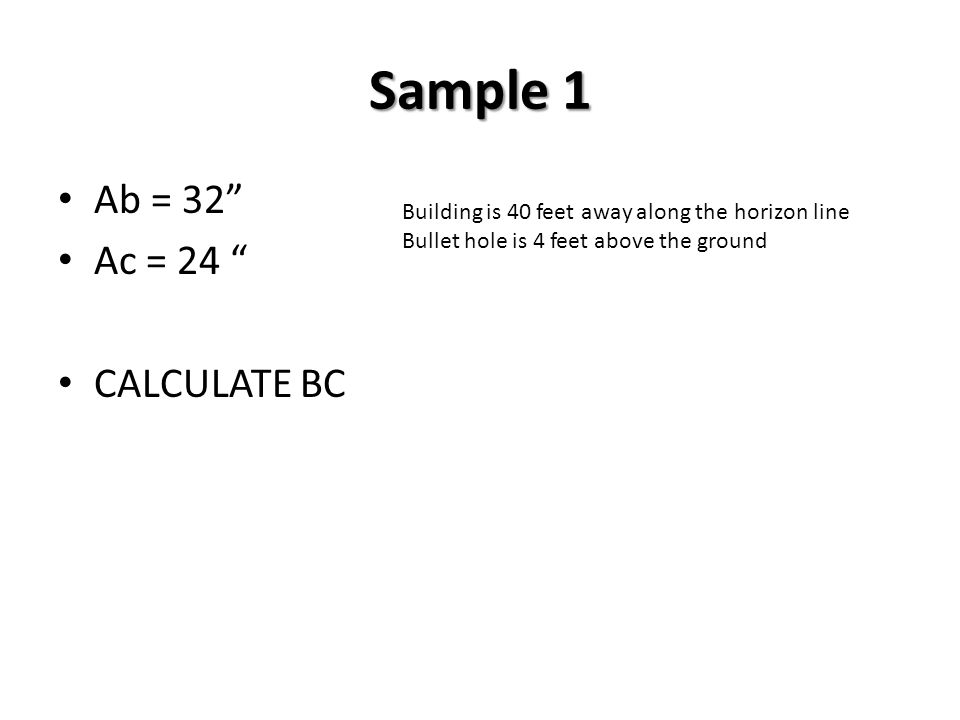Sample 1 Ab = 32 Ac = 24 CALCULATE BC