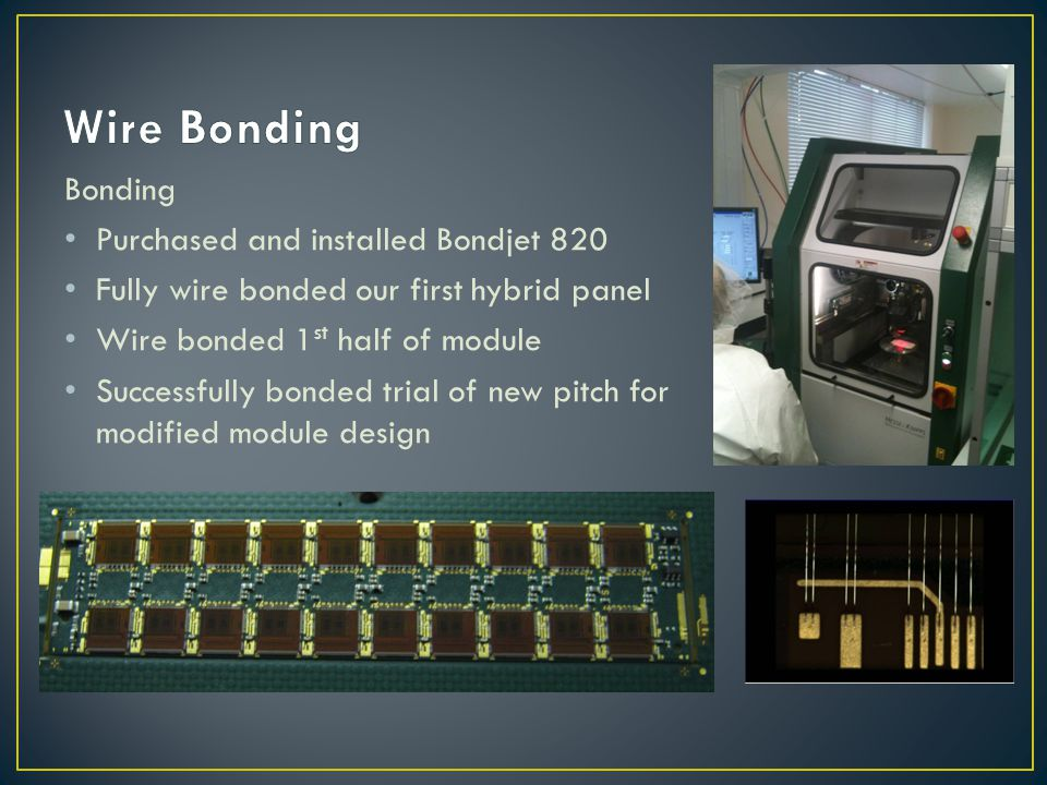 Wire Bonding Bonding Purchased and installed Bondjet 820