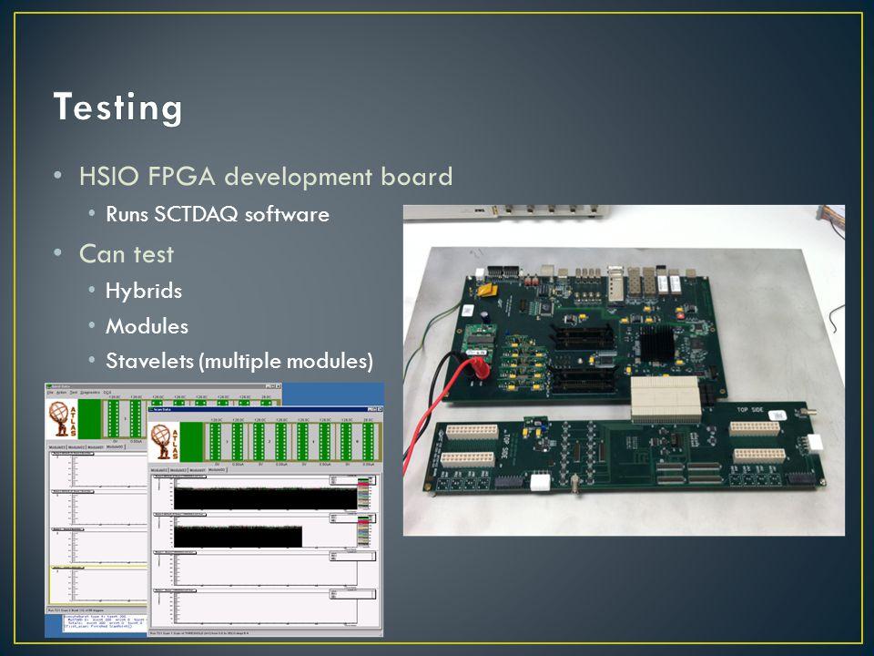 Testing HSIO FPGA development board Can test Runs SCTDAQ software