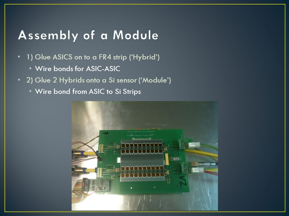 Assembly of a Module 1) Glue ASICS on to a FR4 strip ('Hybrid')