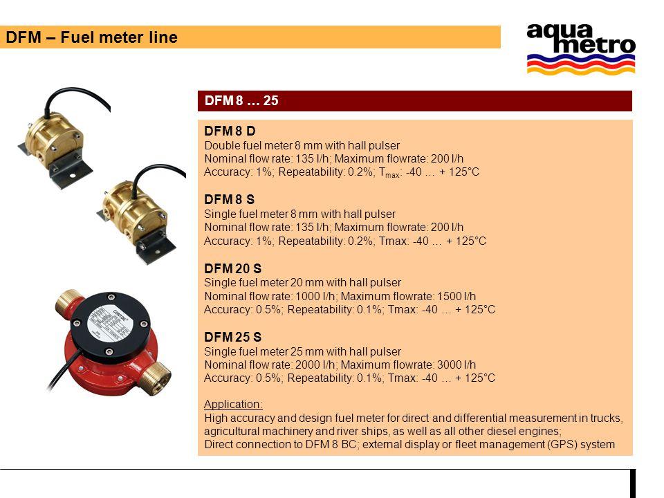 DFM – Fuel meter line DFM 8 … 25 DFM 8 D DFM 8 S DFM 20 S DFM 25 S