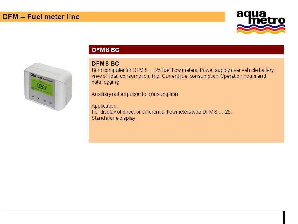 DFM – Fuel meter line DFM 8 BC DFM 8 BC