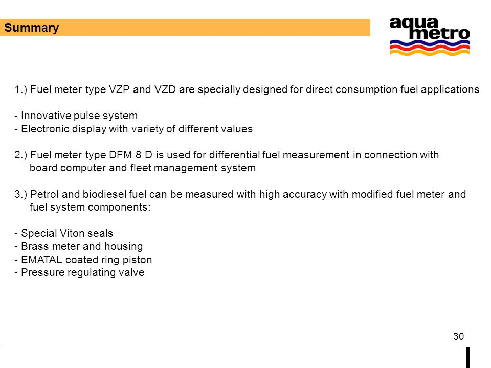 Summary 1.) Fuel meter type VZP and VZD are specially designed for direct consumption fuel applications.