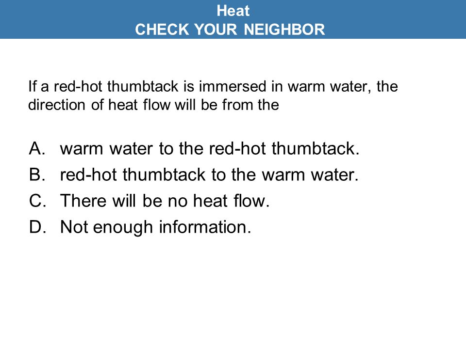 A. warm water to the red-hot thumbtack.