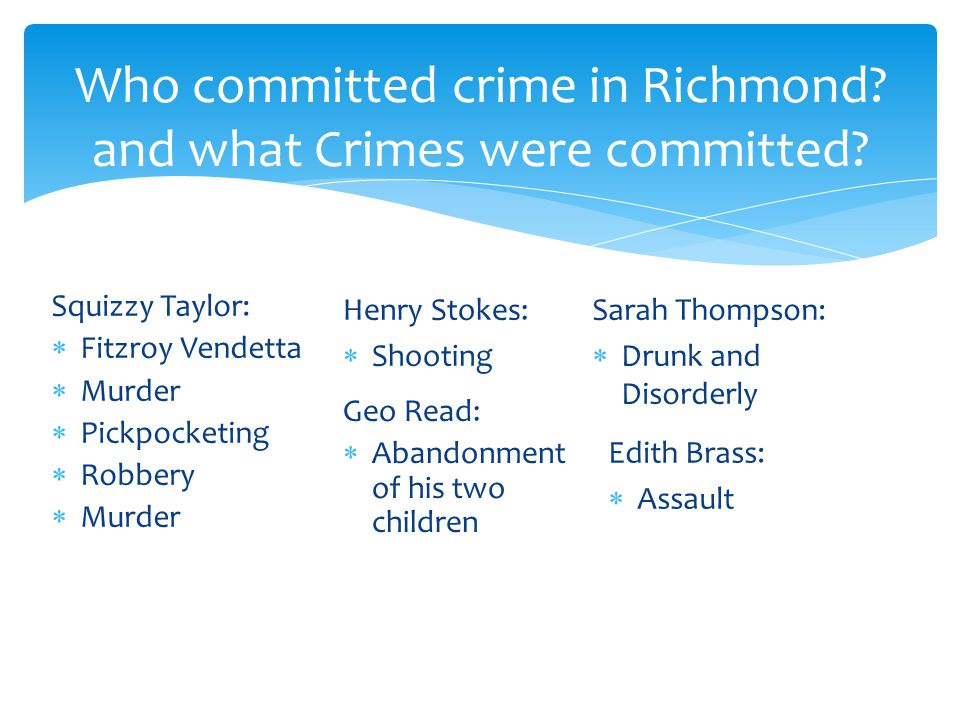 Who committed crime in Richmond and what Crimes were committed