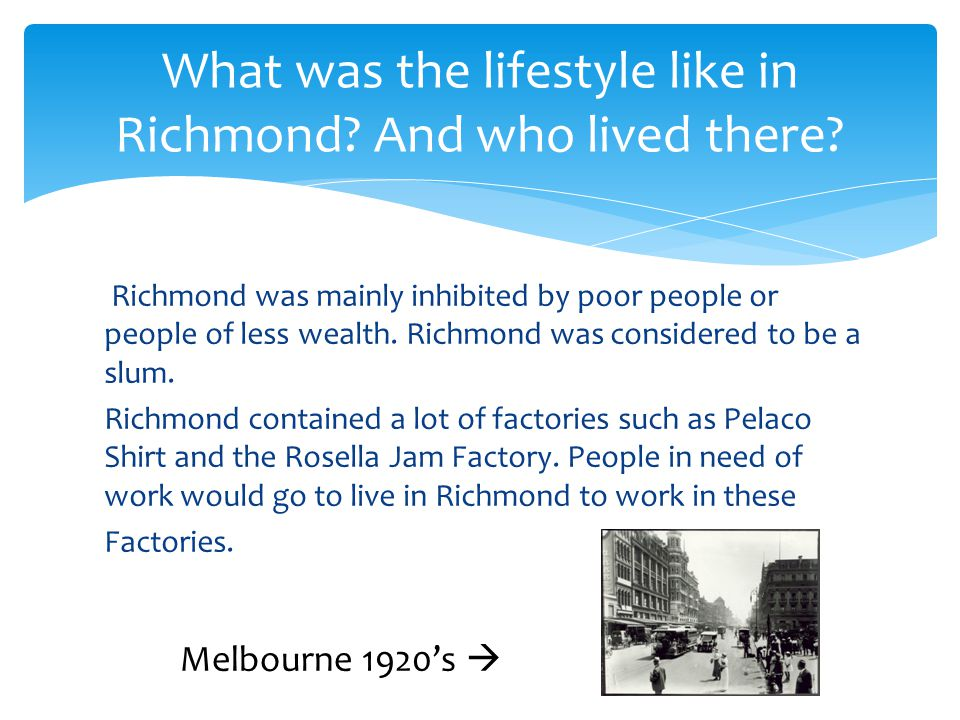 What was the lifestyle like in Richmond And who lived there