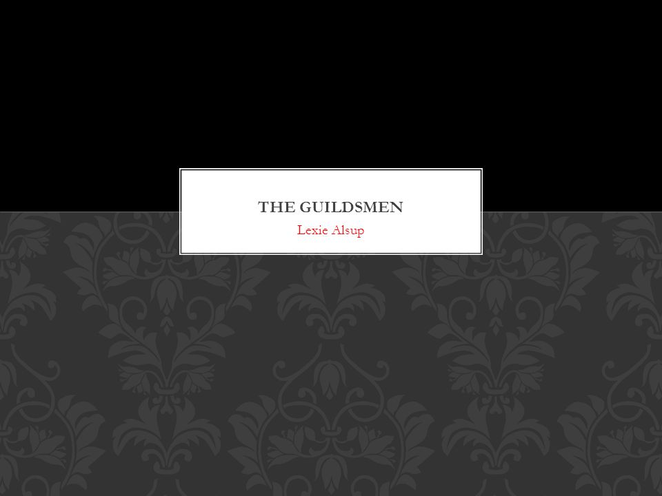 The guildsmen Lexie Alsup