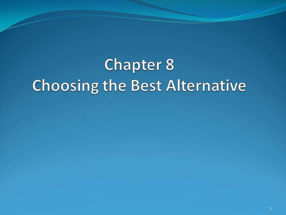 Chapter 8 Choosing the Best Alternative