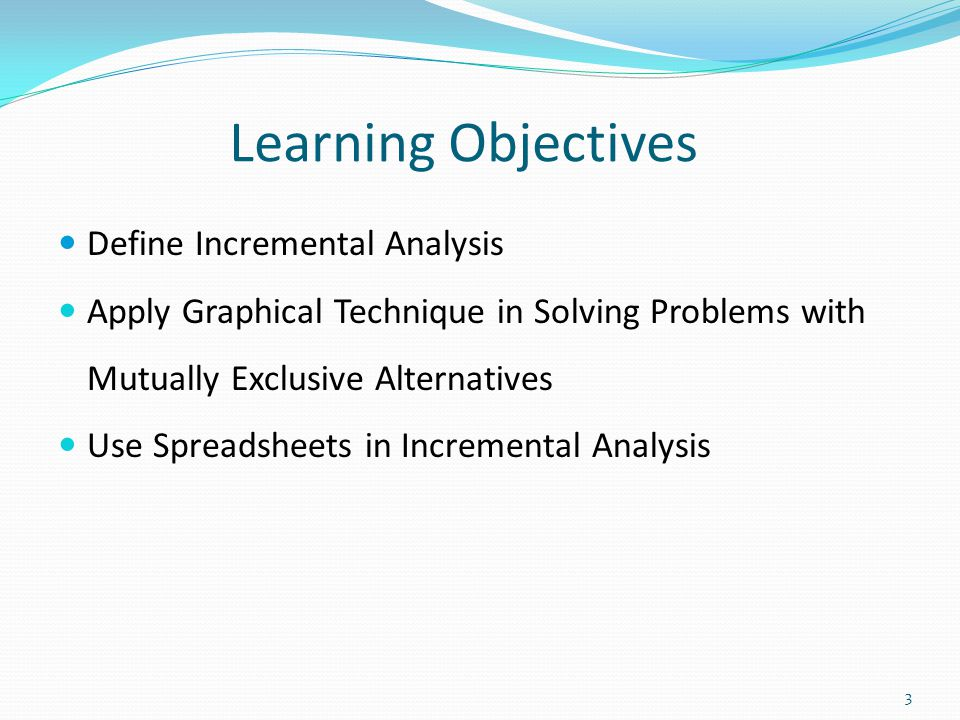 Learning Objectives Define Incremental Analysis