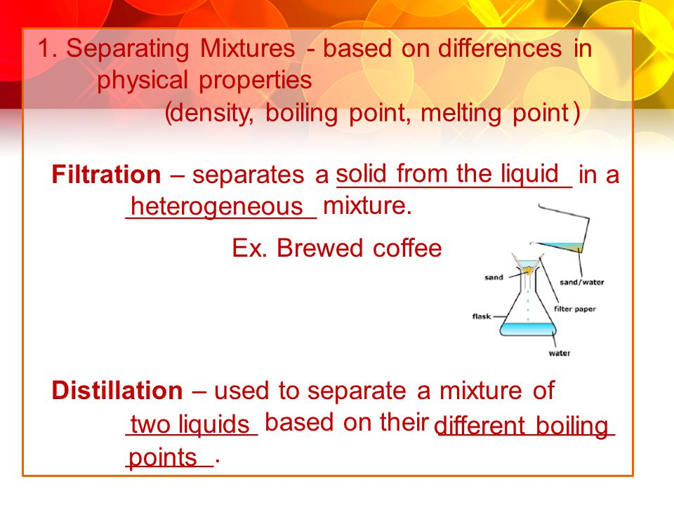 1. Separating Mixtures - based on differences in physical properties