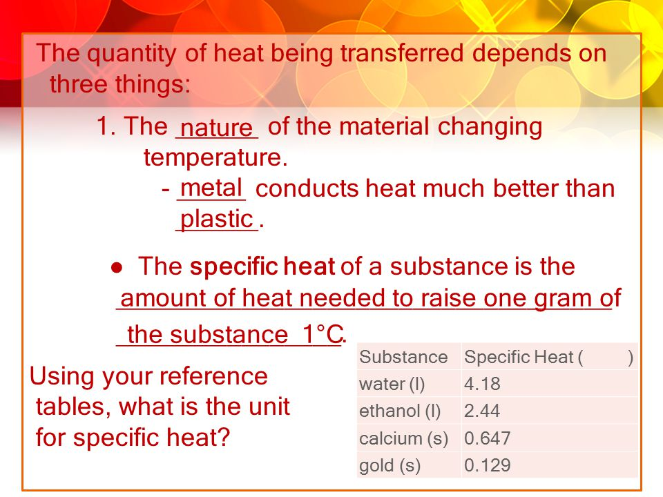 The quantity of heat being transferred depends on three things: