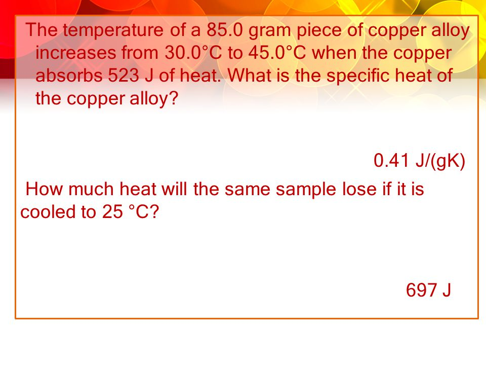 The temperature of a 85.0 gram piece of copper alloy