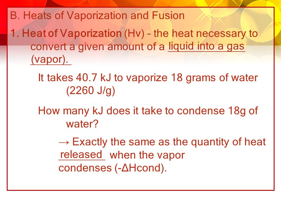 B. Heats of Vaporization and Fusion