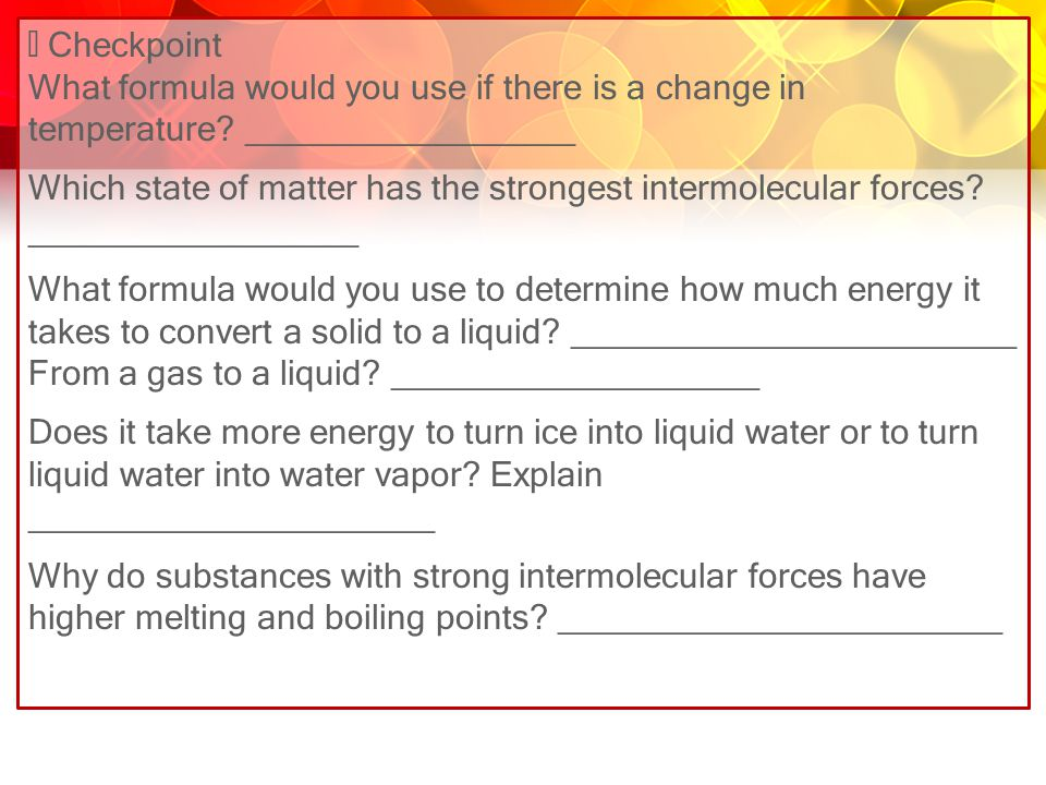  Checkpoint What formula would you use if there is a change in temperature _________________.